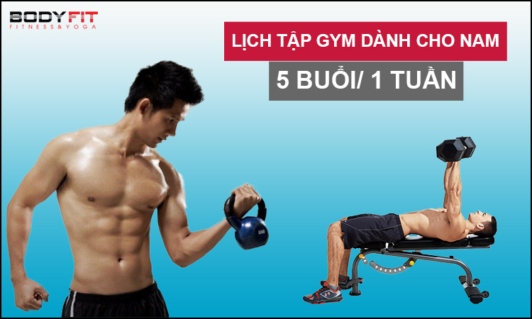 Lịch tập gym 5 buổi 1 tuần cho nam
